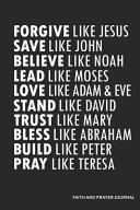 Forgive Like Jesus Save Like John Believe Like Noah Lead Like Moses Love Like Adam   Eve Stand Like David Trust Like Mary Bless Like Abraham Build Lik