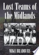 """Lost Teams of the Midlands"" by Mike Bradbury"