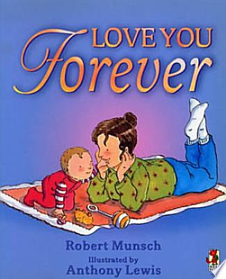 Book cover of 'Love You Forever' by Robert N. Munsch