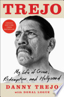 link to Trejo : my life of crime, redemption, and Hollywood in the TCC library catalog