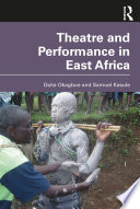Theatre and Performance in East Africa Book PDF