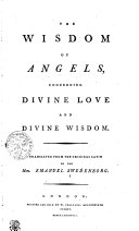 The Wisdom of Angels Concerning Divine Love and Divine Wisdom