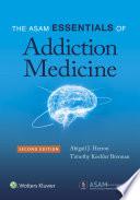"""The ASAM Essentials of Addiction Medicine"" by Abigail Herron, Timothy K. Brennan"