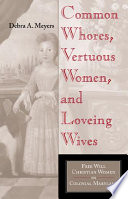 Common Whores, Vertuous Women, and Loveing Wives