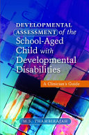 Developmental Assessment of the School-Aged Child with Developmental Disabilities
