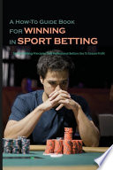 A How-To Guide Book For Winning In Sport Betting