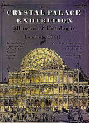The Crystal Palace Exhibition  Illustrated Catalogue  London 1851