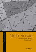 Michel Foucault: Transversais entre educação, filosofia e história