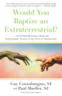 Would You Baptize an Extraterrestrial?