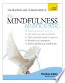 The Mindfulness Workbook: Teach Yourself