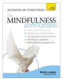 The Mindfulness Workbook  Teach Yourself