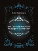 Die Lehre des Deutschen Philosophen Jakob B?hme