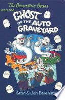 The Berenstain Bears and the Ghost of the Auto Graveyard Book PDF