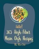 Hello  365 High Fiber Main Dish Recipes