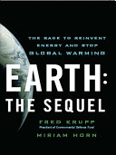 Earth: The Sequel: The Race to Reinvent Energy and Stop Global Warming