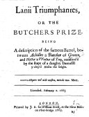 Lanii Triumphantes  or the Butchers prize  Being a description of the famous battel  between Achilles a butcher of Greece  and Hector a weaver of Troy occasion d by the rape of a daughty damosill y clep d Hellen the bright