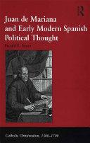 Juan de Mariana and Early Modern Spanish Political Thought [Pdf/ePub] eBook