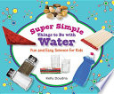 Super Simple Things to Do with Water