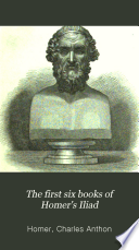The First Six Books Of Homer S Iliad