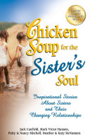 Chicken Soup for the Sister's Soul: Inspirational Stories ...