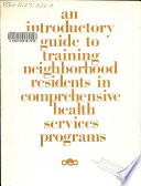 An Introductory Guide to Training Neighborhood Residents in Comprehensive Health Services Programs