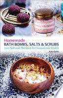 Homemade Bath Bombs  Salts and Scrubs