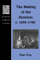 The Making of the Dentiste  c  1650 1760