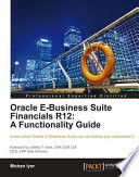 Oracle E-Business Suite Financials R12  : A Functionality Guide