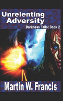 Unrelenting Adversity