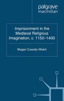 Imprisonment in the Medieval Religious Imagination  c  1150 1400