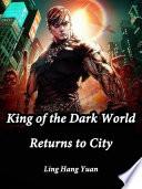 Read Online King of the Dark World Returns to City Epub