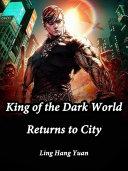 King of the Dark World Returns to City
