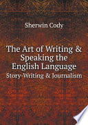 Read Online The Art of Writing & Speaking the English Language For Free