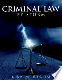 Criminal Law By Storm Book