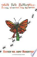 Ants into Butterflies