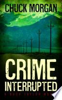 Crime Interrupted  a Buck Taylor Novel