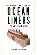 A History of Ocean Liners in 50 Objects