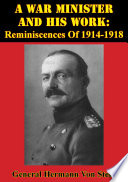 A War Minister And His Work Reminiscences Of 1914 1918 Illustrated Edition  PDF