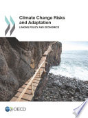 Climate Change Risks and Adaptation Linking Policy and Economics