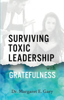 Surviving Toxic Leadership with Gratefulness