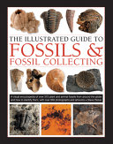 Fossils and Fossil Collecting  the Illustrated Guide To