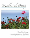 Breathe in the Beauty: A Contemplative Photography Journey