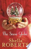 The Snow Globe  a heartwarming  uplifting and cosy Christmas read