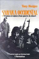 Sahara Occidental - Origines et enjeux d'une guerre du désert Book