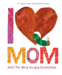 I Love Mom with The Very Hungry Caterpillar Pdf/ePub eBook