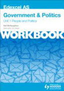 Edexcel AS Government and Politics Unit 1 Workbook: Politics and People
