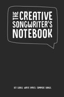 The Creative Songwriter's Notebook