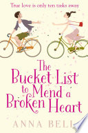 The Bucket List to Mend a Broken Heart  : The laugh-out-loud love story of the year!