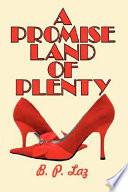 A Promise Land of Plenty