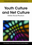 Youth Culture and Net Culture  Online Social Practices